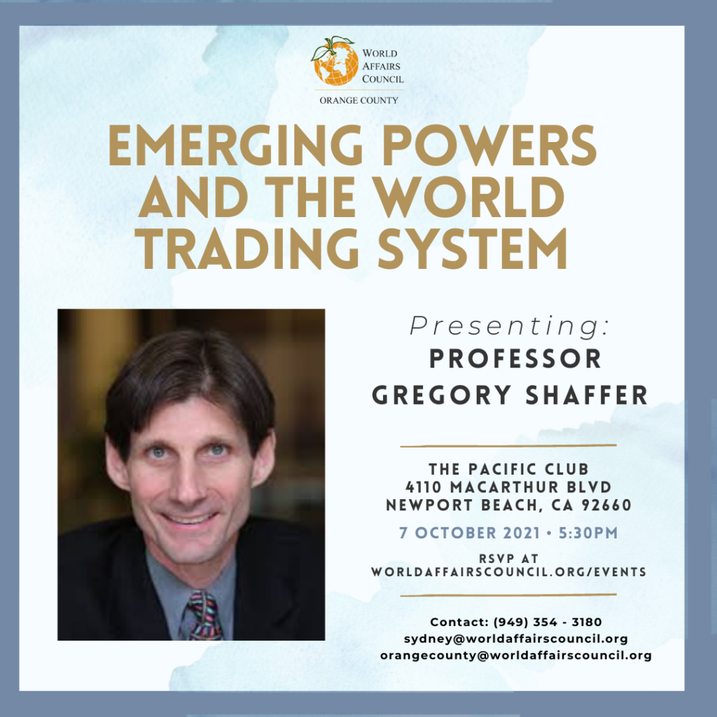 October 7, 2021: Emerging Powers and the World Trading System with Professor Gregory Shaffer