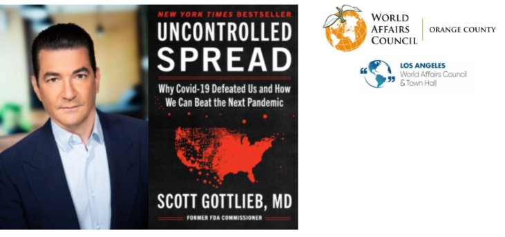 """November 1st, 2021: A Conversation with Scott Gottlieb, MD - """"Uncontrolled Spread: Why COVID-19 Crushed Us and How We Can Defeat the Next Pandemic"""""""